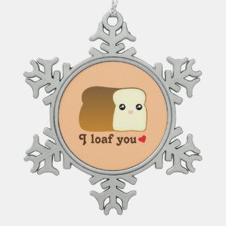 I Loaf You Kawaii Bread Funny Cartoon Food Pun Snowflake Pewter Christmas Ornament