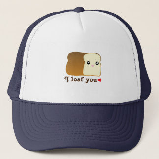 I Loaf You Kawaii Bread Funny Cartoon Food Pun Trucker Hat