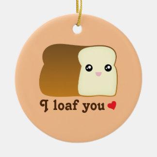 I Loaf You Kawaii Bread Funny Food Pun Christmas Ceramic Ornament