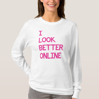 I Look Better Online Facebook Myspace Match Dating T-Shirt