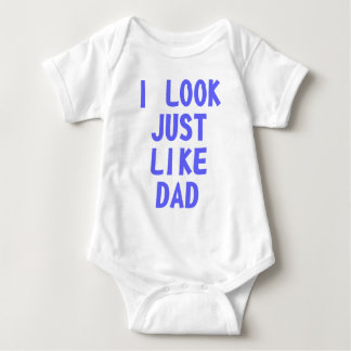 I Look Just Like Dad Baby Bodysuit