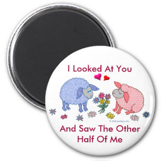 I Looked At You And Saw The Other Half Of Me Magnet