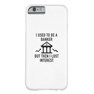 I Lost Interest Barely There iPhone 6 Case
