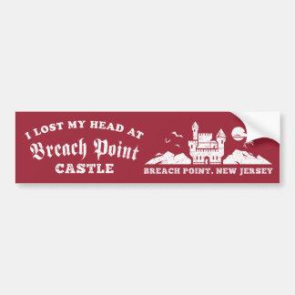 I Lost My Head at Breach Point Castle Bumper Sticker