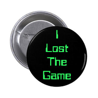 I Lost The Game 6 Cm Round Badge