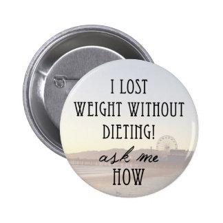 I lost weight 6 cm round badge