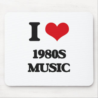 I Love 1980S MUSIC Mouse Pad