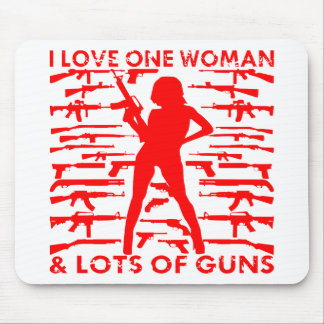 I Love 1 Woman And Lots Of Guns Mouse Pad