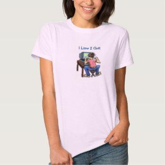 I Love 2 chat Tee Shirt