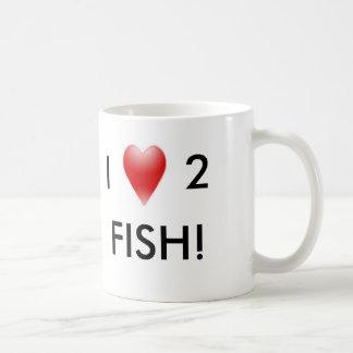 I LOVE 2 FISH! COFFEE MUG