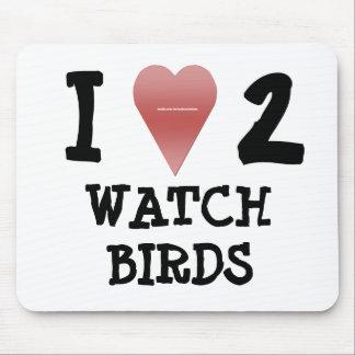 I Love 2 Watch Birds Mousepad
