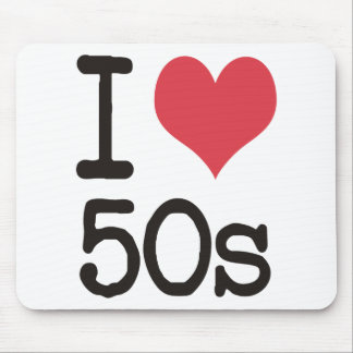 I Love 50s Products & Designs! Mouse Pad
