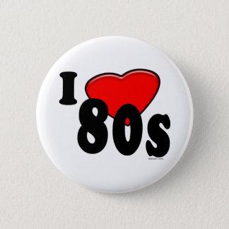I Love 80s Button
