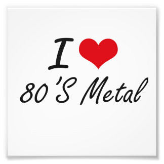 I Love 80'S METAL Photograph