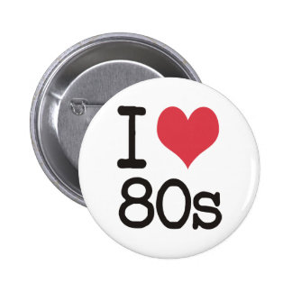 I Love 80s Products & Designs! 6 Cm Round Badge