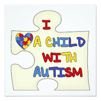 I Love a Child With Autism 13 Cm X 13 Cm Square Invitation Card