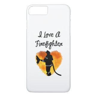 I Love A Firefighter iPhone 7 Plus Case