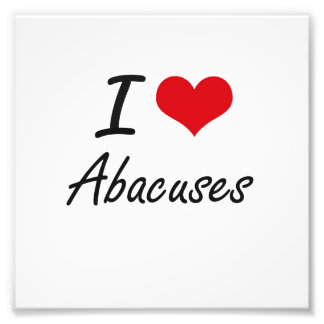 I Love Abacuses Artistic Design Photo Art