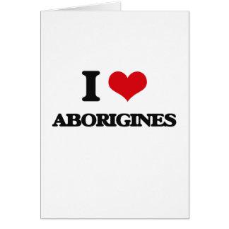 I Love Aborigines Cards