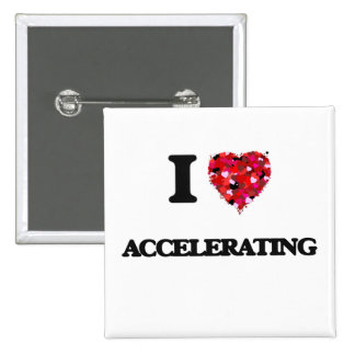 I Love Accelerating 15 Cm Square Badge