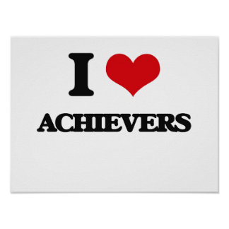 I Love Achievers Posters
