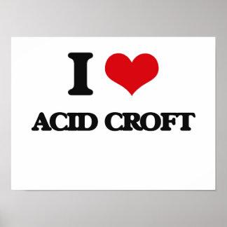 I Love ACID CROFT Print