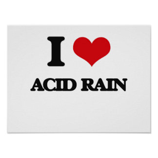 I Love Acid Rain Poster