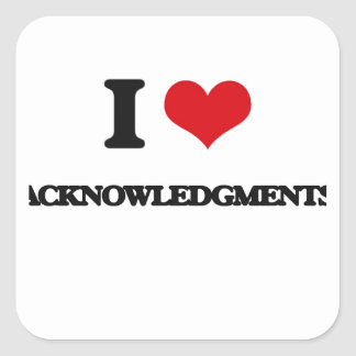 I Love Acknowledgments Square Stickers