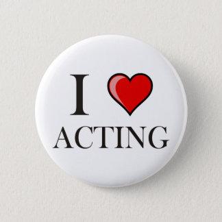 I love Acting 6 Cm Round Badge