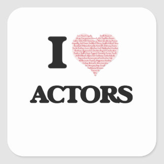 I love Actors (Heart made from words) Square Sticker