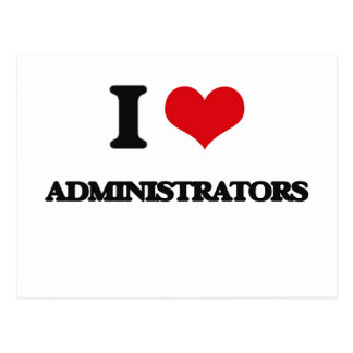 I Love Administrators Post Card