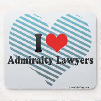 I Love Admiralty Lawyers Mouse Pad