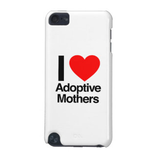 i love adoptive mothers iPod touch 5G cover