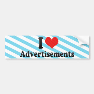 I Love Advertisements Bumper Stickers