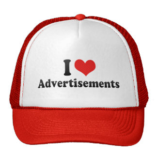 I Love Advertisements Hats