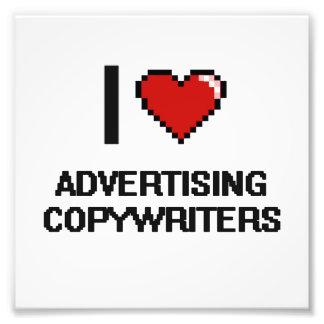 I love Advertising Copywriters Photo Art