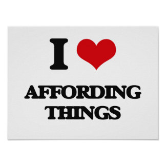 I Love Affording Things Poster