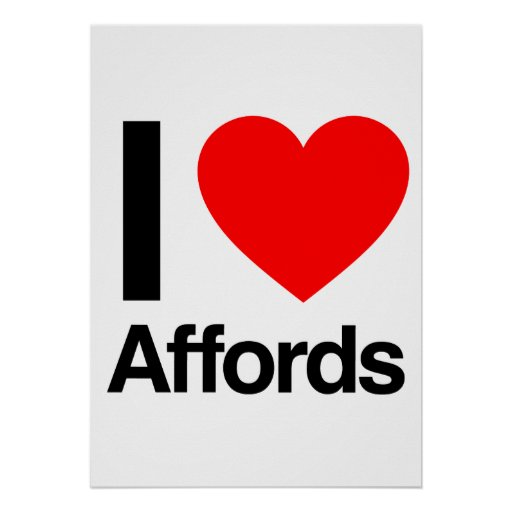 i love affords posters