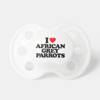 I LOVE AFRICAN GREY PARROTS PACIFIERS