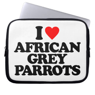 I LOVE AFRICAN GREY PARROTS COMPUTER SLEEVES