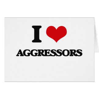 I Love Aggressors Greeting Cards