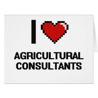I love Agricultural Consultants Big Greeting Card
