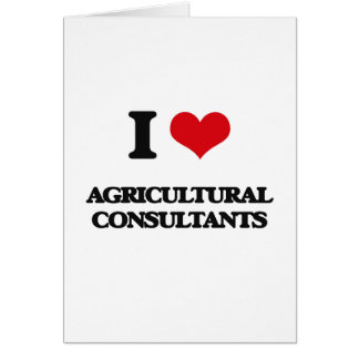 I love Agricultural Consultants Greeting Cards