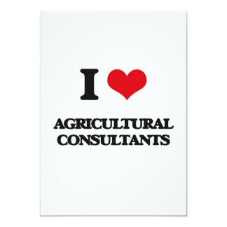 """I love Agricultural Consultants 5"""" X 7"""" Invitation Card"""