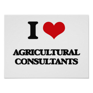 I love Agricultural Consultants Poster