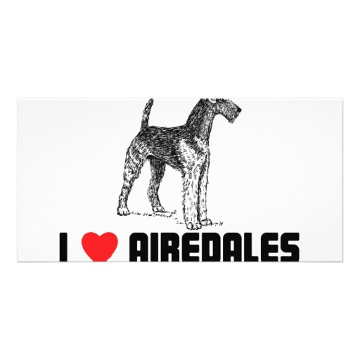 I Love Airedales Photo Greeting Card
