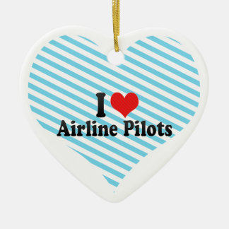 I Love Airline Pilots Ceramic Ornament