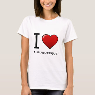 I LOVE ALBUQUERQUE,NM - NEW MEXICO T-Shirt