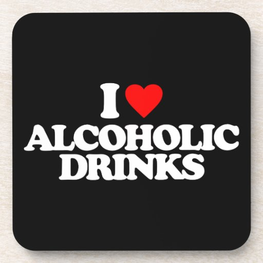 I LOVE ALCOHOLIC DRINKS BEVERAGE COASTERS