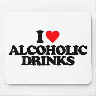 I LOVE ALCOHOLIC DRINKS MOUSE PADS